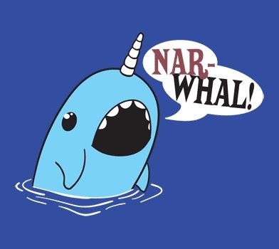 Fucking narwhal