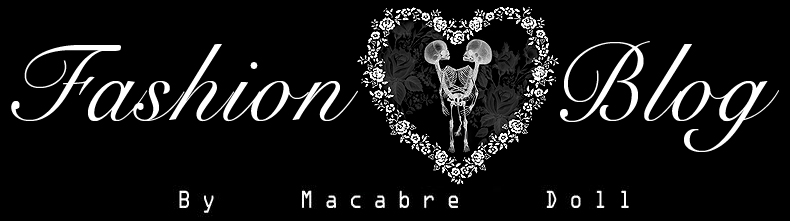 Macabre Doll's fashion blog