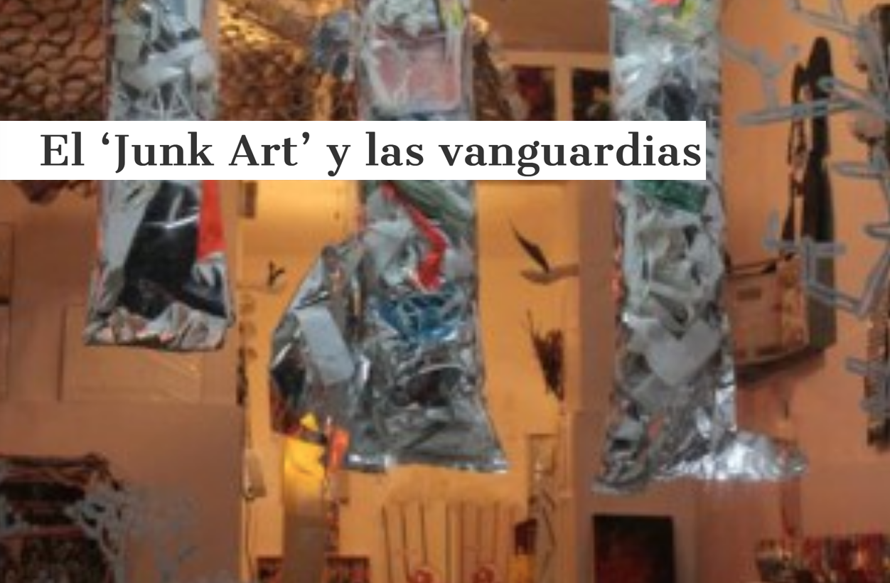 El 'Junk Art' y las vanguardias