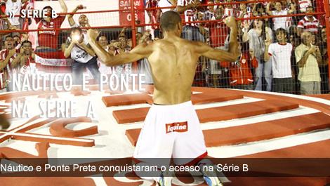 Náutico e Ponte Preta se juntaram a campeã Portuguesa e também conquistaram o acesso na Série B