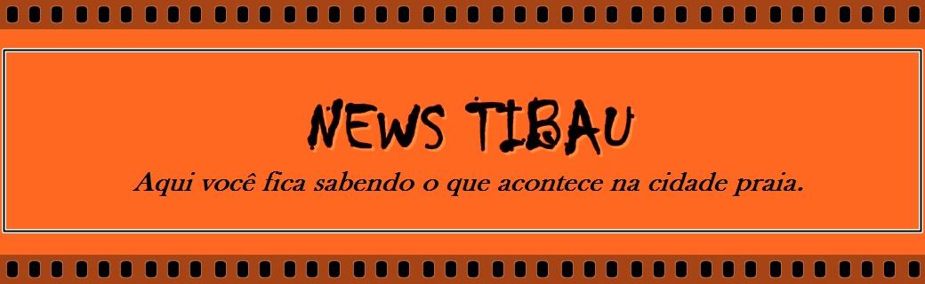 NEWS TIBAU