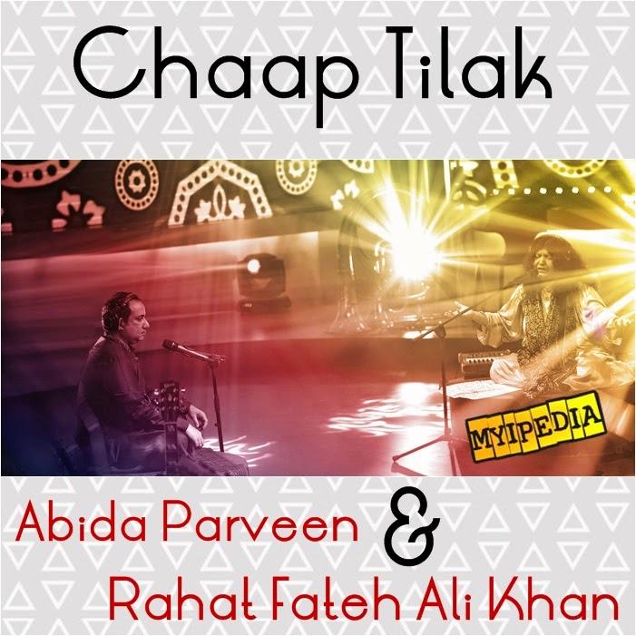 Chaap Tilak - Abida Parveen & Rahat Fateh Ali Khan Coke Studio Season 7, EP 6 myipedia
