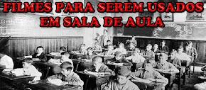 FILMES PARA SEREM USADOS EM SALA DE AULA