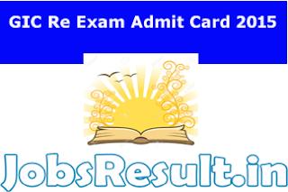 GIC Re Exam Admit Card 2015