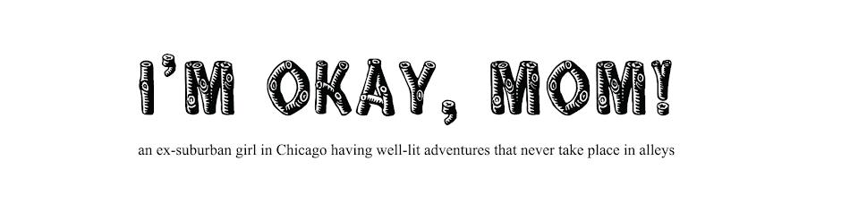 I'm okay, Mom!