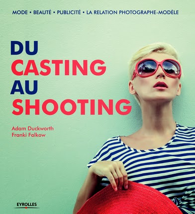 Du casting au shooting, Adam Duckworth, Franki Falkow, du dessin aux podiums, dudessinauxpodiums, mode, livre mode, fashion book, casting, shooting, conseils shooting, conseils casting