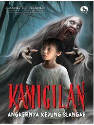 Pengantar Buku Kumpulan Cerita Misteri 'KAMIGILAN Angkernya Kedung Blangah'