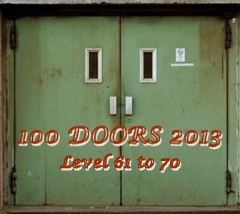 Game 100 Doors 2013 Level 61 62 63 64 65 66 67 68 69 70 Answers
