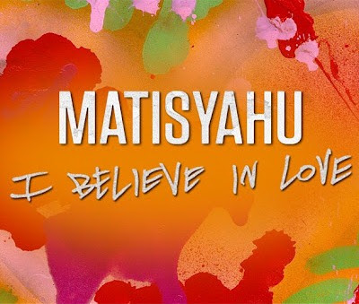 Matisyahu - I Believe In Love