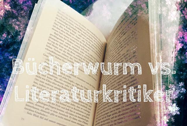 Ich bin ein Bücherwurm, kein Literaturkritiker !