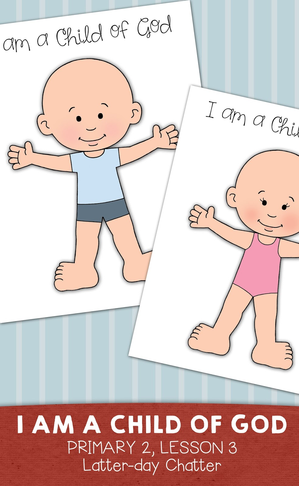 Primary 2 Lesson 3 I Am A Child Of God