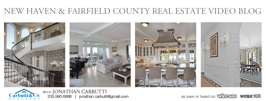 New Haven & Fairfield County Real Estate Video Blog with Jonathan Carbutti