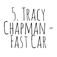 10 Songs I've Cried To: 5. Tracy Chapman - Fast Car