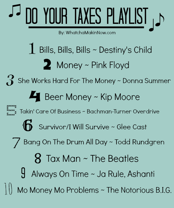 Do Your Taxes Playlist from @whatchamakinnow - Mo Money Mo Problems, Takin' Care of Business, and more!