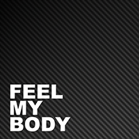 [ FEEL MY BODY ]