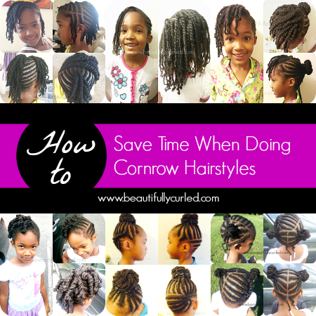 Beautifully Curled: 3 Tips to Save Time When Doing Cornrow ...