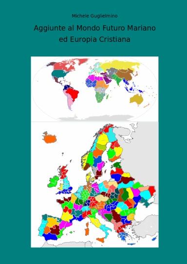 19° Libro: Aggiunte al Mondo Futuro Mariano ed Europia Cristiana