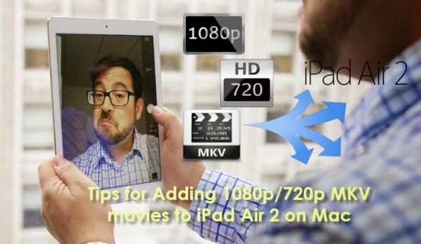 Adding MKV movies to iPad Air 2
