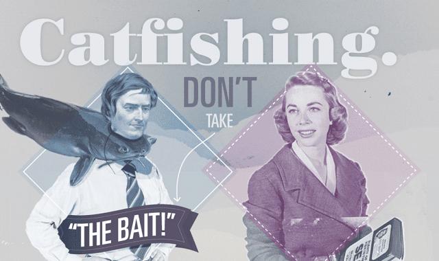 Internet Catfishing: Don't Take the Bait