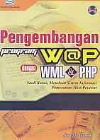 ajibayustore  Judul Buku : Pengembangan Program WAP dengan WML & PHP – Studi Kasus, Membuat Sistem Informasi Pemesanan Tiket Pesawat Disertai CD Pengarang : Bunafit Nugroho Penerbit : Gava Media
