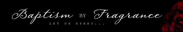 Baptism by Fragrance