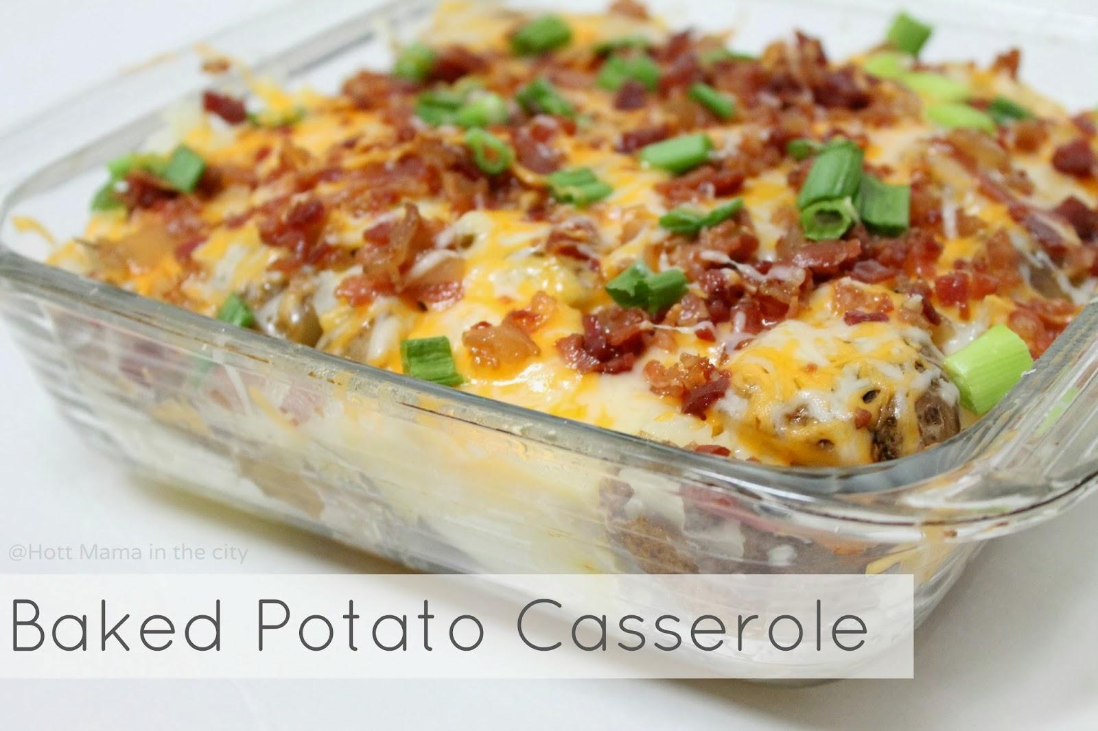 Hot Mama In The City: Baked Potato Casserole