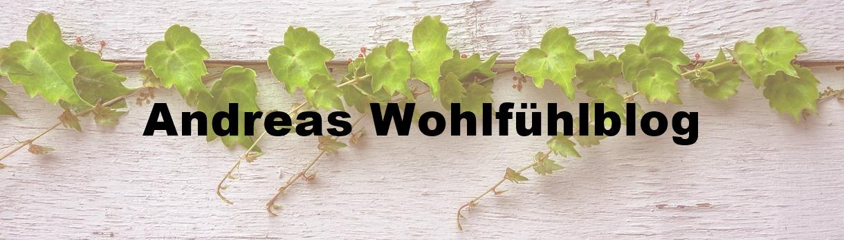 Andreas Wohlfühlblog