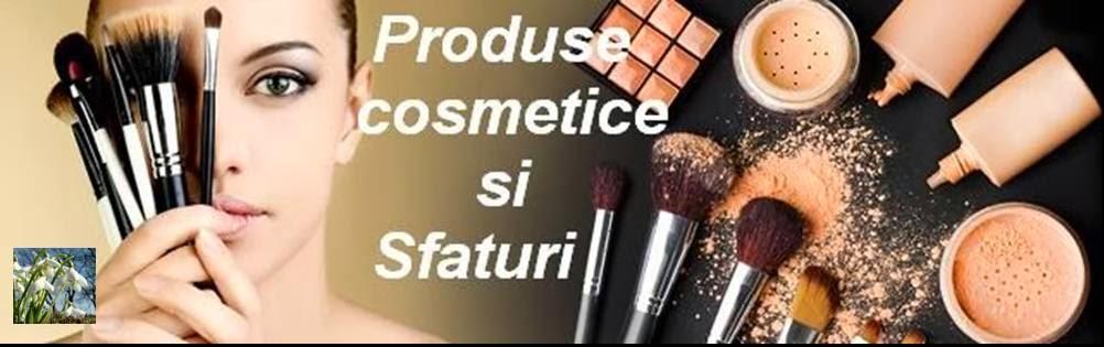 Produse cosmetice si sfaturi