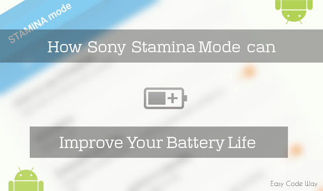 How Sony Stamina Mode can Improve Battery Life