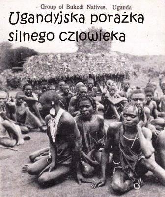 http://michalkruszona.blogspot.com/p/ugandyjska-porazka-silnego-czowieka.html