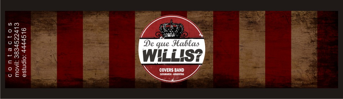 DE QUE HABLAS WILLIS? cover band