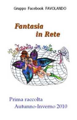 """1° libro del gruppo Fb """"Fantasia in Rete""""(cliccare sulla foto)"""