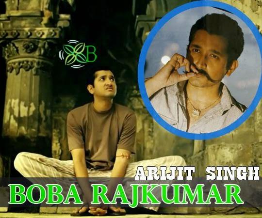 Boba Rajkumar - Arijit Singh