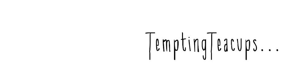 Tempting Teacups