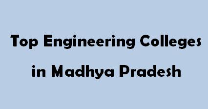 Top Engineering Colleges in Madhya Pradesh