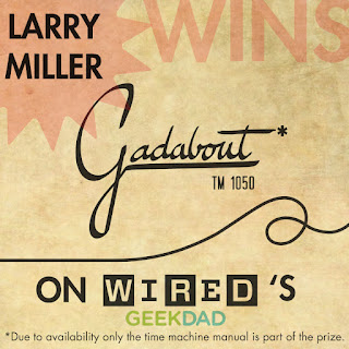 Larry Miller Winer of Gadabout TM-1050 Time machine user's manual - from Curio and Co. Curio & Co. www.curioandco.com - by Cesare Asaro and Kirstie Shepherd - Geek Dad's Wired giveaway