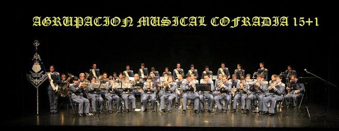 AGRUPACION MUSICAL COFRADIA 15+1