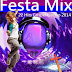 Festa Mix - 22 Hits Gospel Electro 2014.