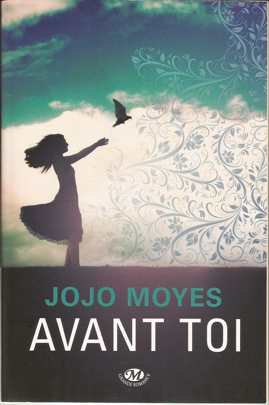 Avant toi Jojo Moyes Les Mondes de Cassandre
