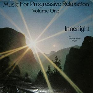 The Kessner - Helm Project - Music For Progressive Relaxation Vol. I: Innerlight (Revised Edition)