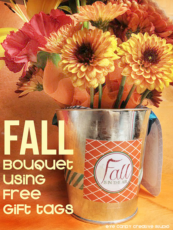 fall flowers, fall gift tag, bouquet of flowers, idea for using free fall gift tag