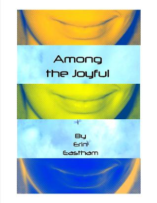 AMONG THE JOYFUL by Erin Eastham