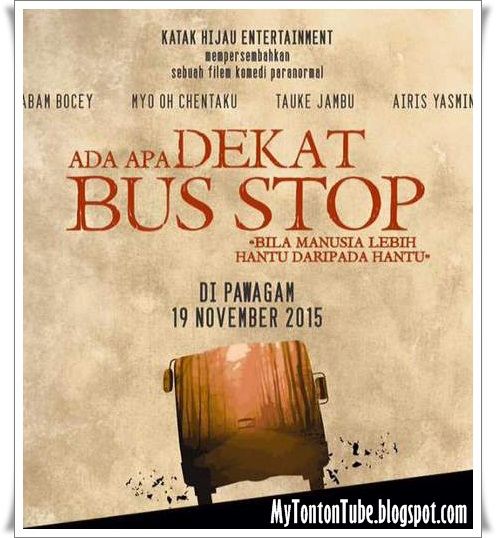 Filem Ada Apa Dekat Bus Stop (2015) - Full Movie