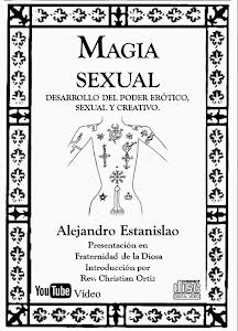 MAGIA SEXUAL - Alejandro Estanislao en la Fraternidad de la Diosa