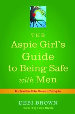 Book cover: The Aspie Girl's Guide to Being Safe with Men