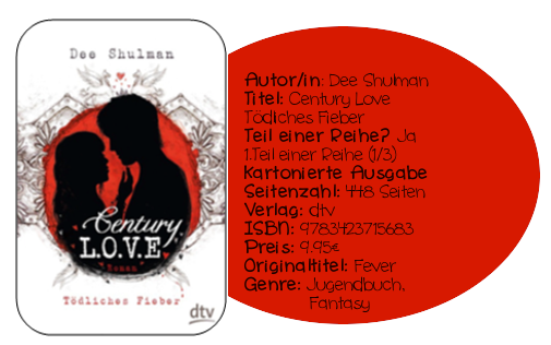 http://www.amazon.de/Century-Love-T%C3%B6dliches-Fieber-Roman/dp/3423715685/ref=sr_1_1?ie=UTF8&qid=1390846772&sr=8-1&keywords=Century+Love