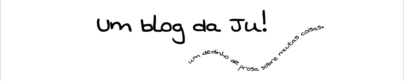 Um blog da Ju!