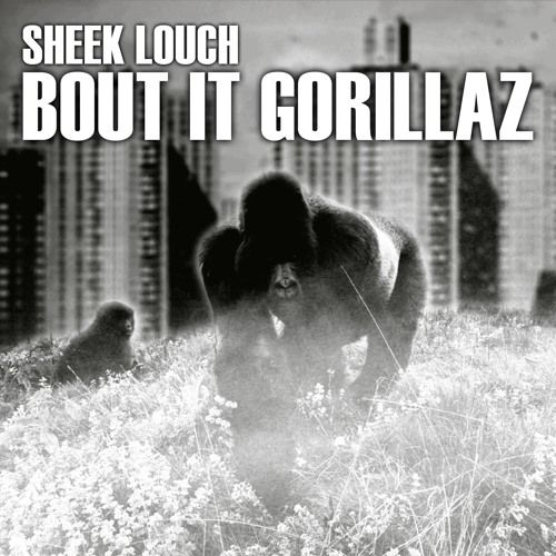"Sheek Louch – ""Bout It Gorillaz"""