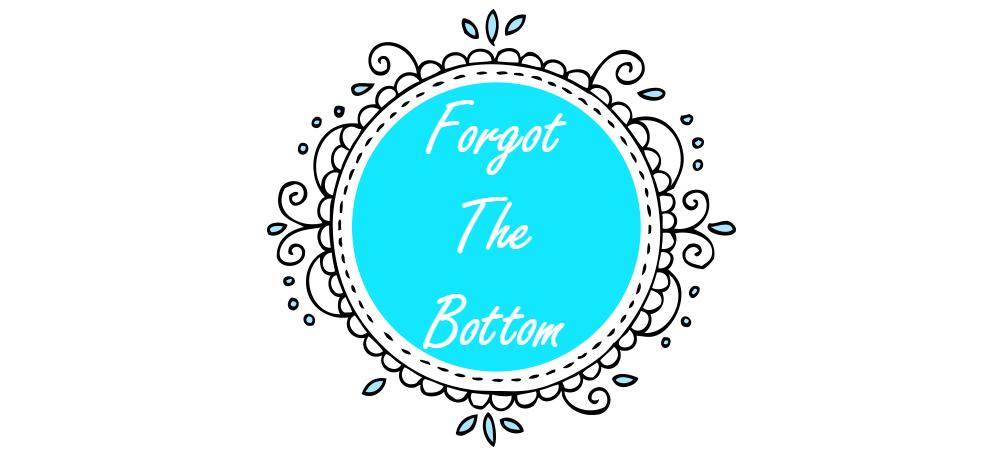 Forgot The Bottom