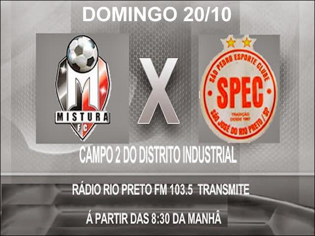 O jogaço entre Mistura e São Pedro será transmitido pela Rio Preto FM 103,5.